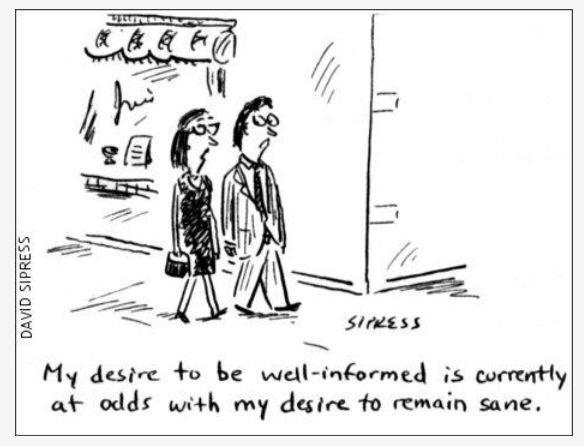My desire to be well-informed is currently at odds with my desire to remain sane.