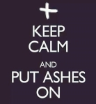keep calm and put ashes on